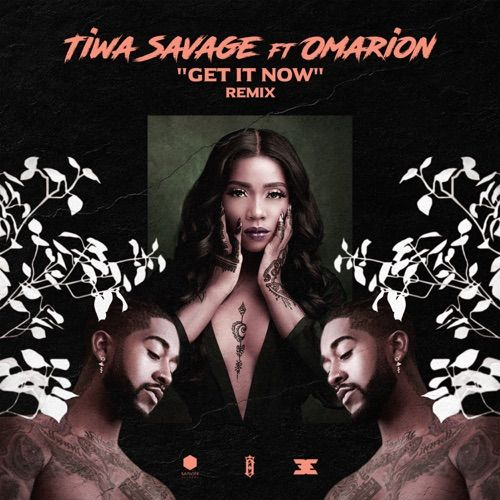 Download Get It Now Remix Music By Tiwa Savage Feat Omarion Mp3 Video In 2020 Remix American Songs Now Song