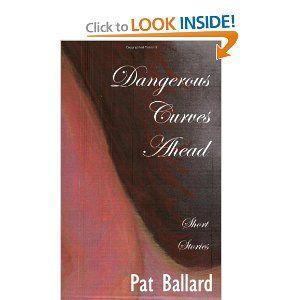Dangerous Curves Ahead: Short Stories by Pat Ballard, the Queen of Rubenesque Romances