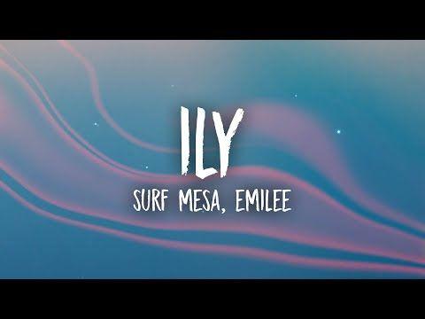 Surf Mesa Ily I Love You Baby Lyrics Ft Emilee Youtube In 2021 Love You Baby Baby Lyrics Love Yourself Lyrics