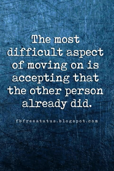 Quotes About Moving On And Letting Go Of Love And Relationship Quotes About Moving On Quotes Believe In Yourself Quotes
