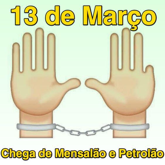 13 de Março [Chega de Mensalão e Petrolão] ②⓪①⑥ ⓪③ ⓪⑦ #ILoveLula