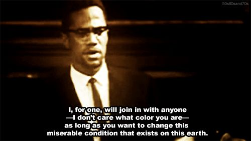 night-catches-us:  onehalfhipster:  One of my absolute favorite Malcolm X quotes  The Malcom X they don't show you.
