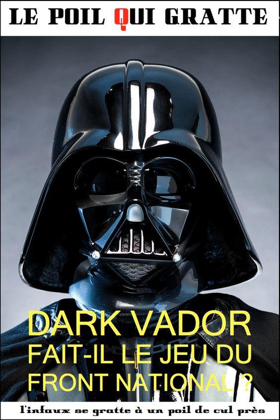 Dark Vador fait-il le jeu du Front National? #Infaux