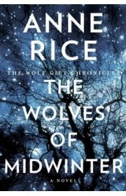 Rice, Anne - The Wolves of Midwinter (Wolf Gift Chronicles #2)  Autographed copy from Garden District Book Store