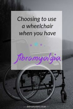 Choosing to use a wheelchair when you have fibromyalgia. Pin to save for later…
