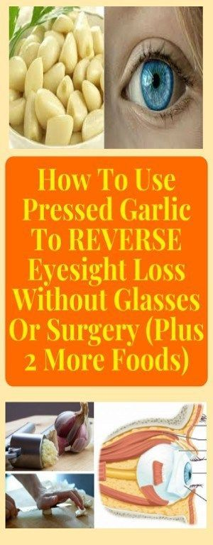 Use Pressed Garlic To Reverse Loss Of Vision Without Glasses Or Surgery...