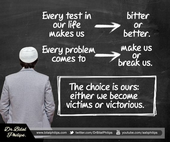Every test in our life makes us bitter or better. Every