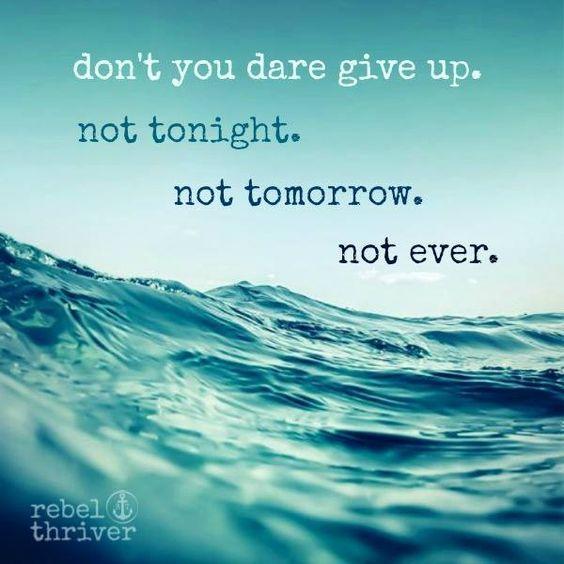 Don't you dare give up... https://www.facebook.com/CreatingABugFreeMind/photos/pb.131140433581022.-2207520000.1429593697./1012445532117170/?type=3&theater