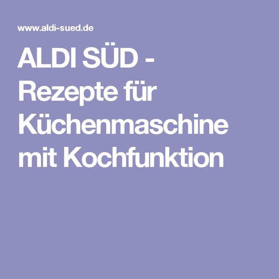 ALDI SÜD - Rezepte für Küchenmaschine mit Kochfunktion