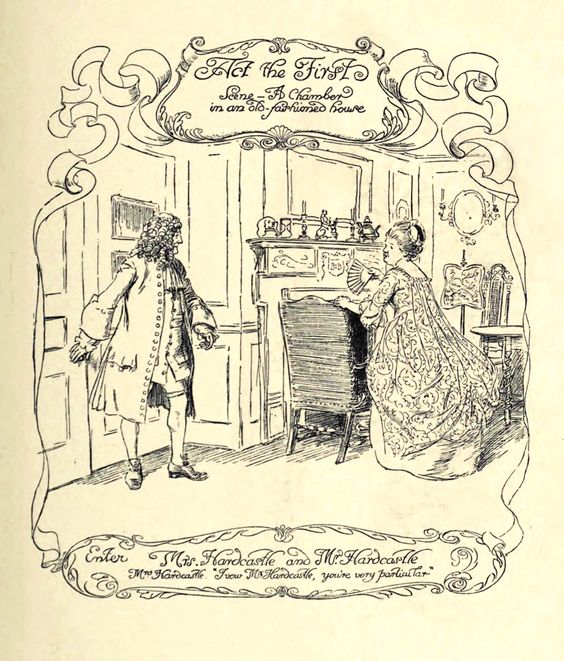Act 1 Title. —  Hugh Thomson Illustrations: She Stoops to Conquer by Oliver Goldsmith