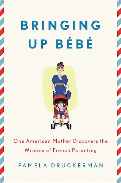 The much-buzzed-about book Bringing Up Bebe just came out. The author Pamela Druckerman, an American mother of three, moved to Paris and said learned how to better raise her kids by watching French parents.     Via Cup of Jo