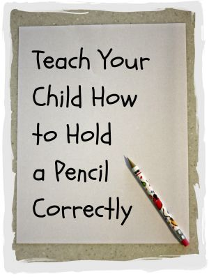 Teach Your Child How to Hold a Pencil correctly.... I need this for Ian!