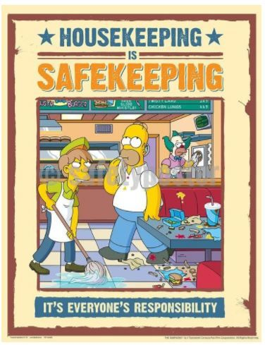 Housekeeping Is Safekeeping It S Everyone S Responsibility Simpsons Safety Poster Safety Posters Food Safety Posters Workplace Safety