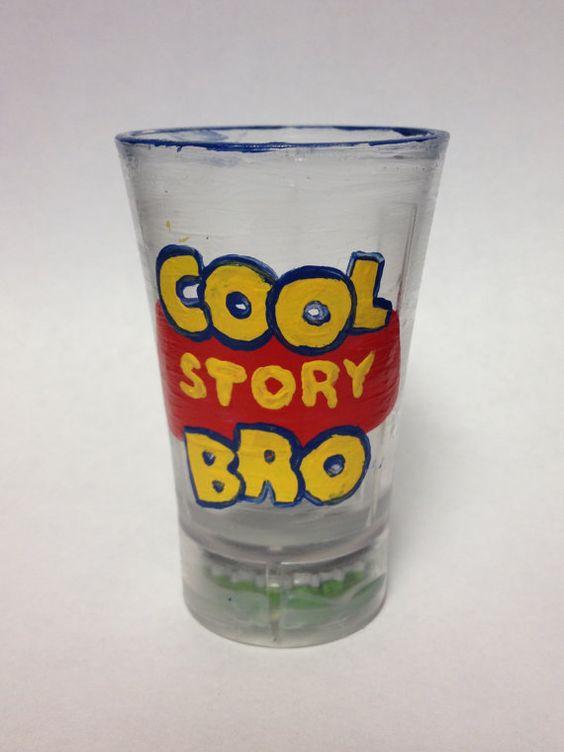 Disney Inspired Cool Story Bro (Toy Story) Shot Glass on Etsy, $10.00