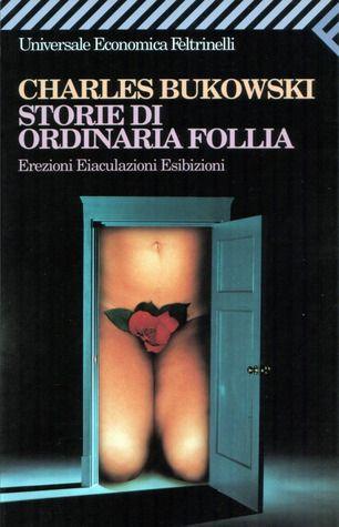 Storie di ordinaria follia - Charles Bukowski