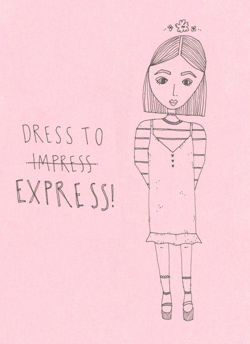 "society : ""ooooooh! who did you get all dressed up for?!"" me : ""um..myself.""AH/designs original illustration"