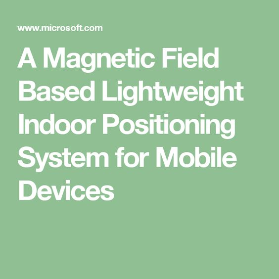 A Magnetic Field Based Lightweight Indoor Positioning System for Mobile Devices