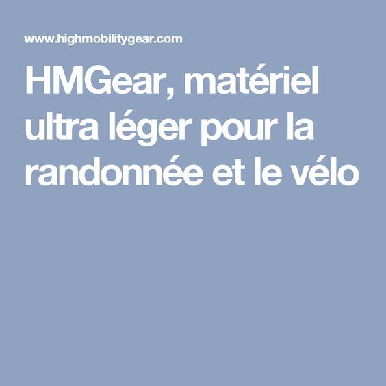 HMGear, matériel ultra léger pour la randonnée et le vélo