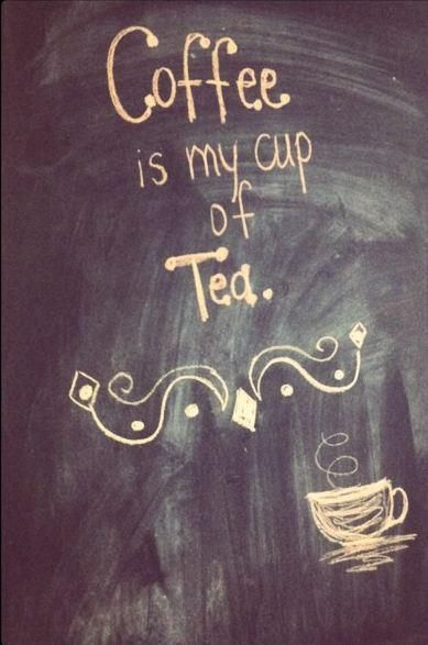 Coffee is My Cup of Tea