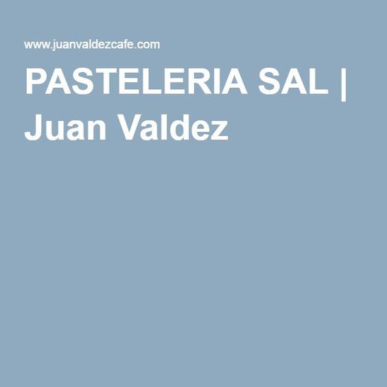 PASTELERIA SAL | Juan Valdez