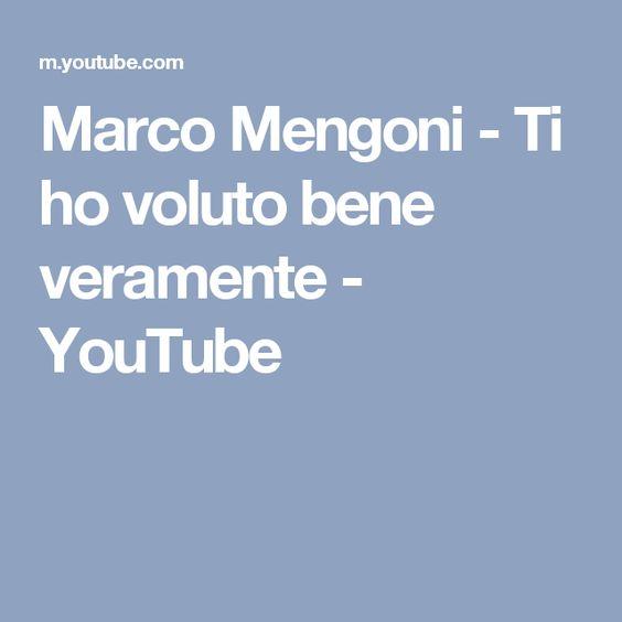 Marco Mengoni - Ti ho voluto bene veramente - YouTube