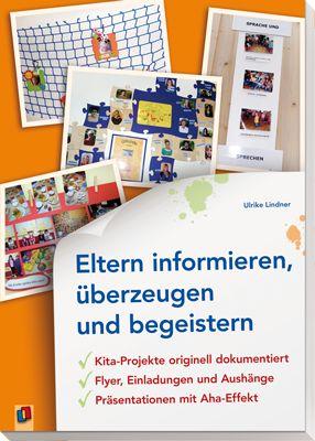 Eltern informieren, überzeugen und begeistern: – Kita-Projekte originell dokumentiert – Flyer, Einladungen und Aushänge – Präsentationen mit Aha-Effekt! ++ Mitreißende, mediengestützte Vorträge auf dem #Elternabend, ansprechend gestaltete Plakate, Elternbriefe und Co., originelle Ideen für Foto-Ausstellungen, Flur-Präsentationen und Dokumentation von Projekt-Ergebnissen – Dieses Buch soll Ihnen ein unverzichtbarer praktischer Leitfaden für eine wirkungsvolle #Öffentlichkeitsarbeit sein.