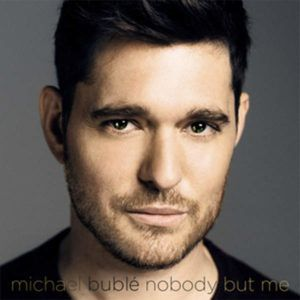 Michael Buble – Nobody but Me (Single ITUNES)
