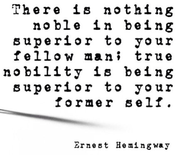 Earnest Hemingway quote: Man True, Hemingway Quotes, Ernest Hemingway, True Nobility, Quotes Inspiration, So True, Inspirational Quotes, Wise Words, Fellow Man