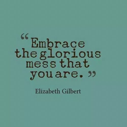 I love this quote. It's so simple, but so very true! Embrace the imperfections that make you the masterpiece