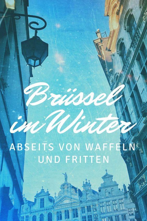 Brussel Im Winter Abseits Von Waffeln Und Fritten Belgien