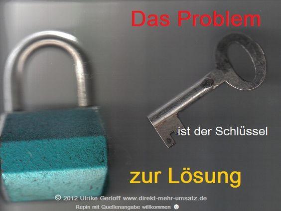 Das Problem ist der Schlüssel zur  Lösung