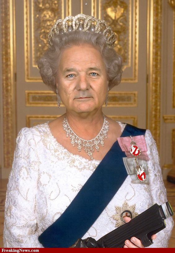 Bill Murray as the Queen.: