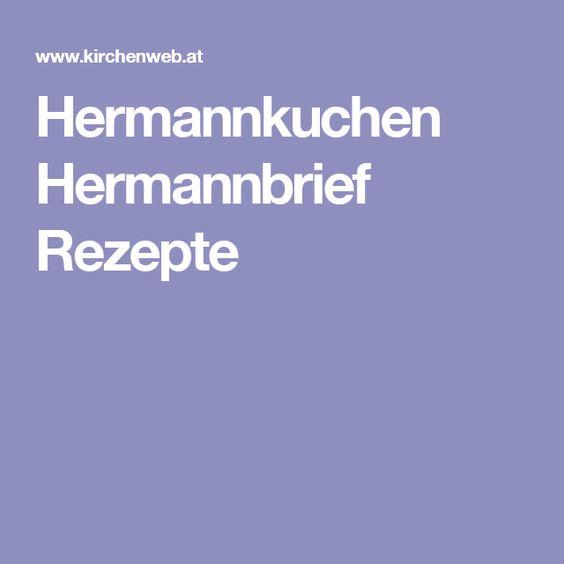 Hermannkuchen Hermannbrief Rezepte