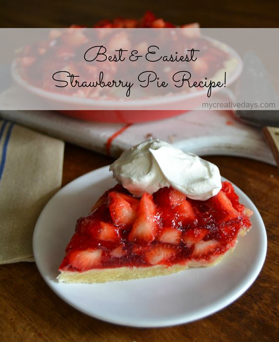 Best and Easiest Strawberry Pie Recipe mycreativedays.com #strawberyypie #pierecipe #easypierecipe