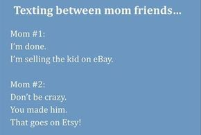 Funny Pictures Of The Day 35 Pics Mums Talking Motherhood Funny Mom Humor Mom Jokes