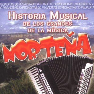 Various - Historia Musical de Los Grandes De La Musica Nortena - 30 Pegaditas