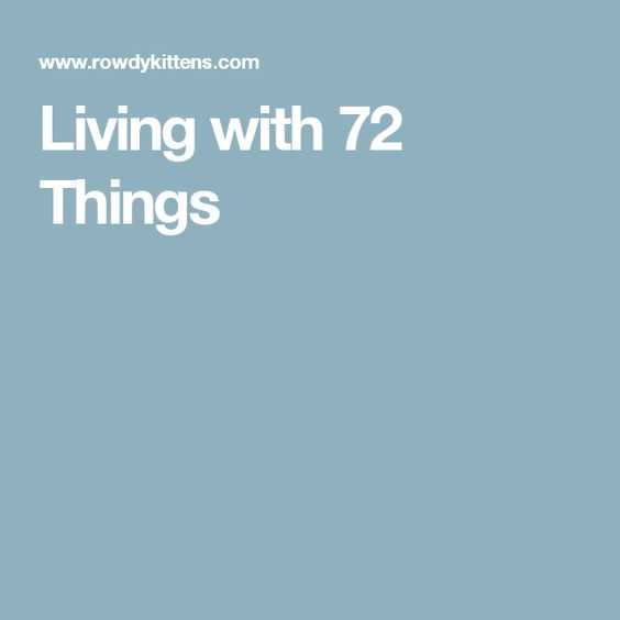 Living with 72 Things