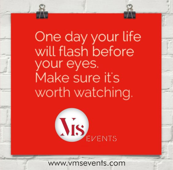 Make your life moments worth watching with ‪#‎VMSEvents‬! ‪#‎quote‬