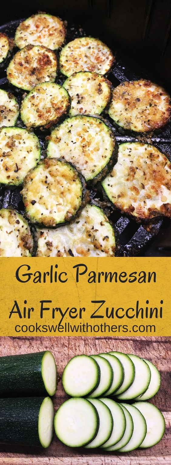 Garlic Parmesan Air Fryer Zucchini #airfryer #yummy #cookswellwithothers