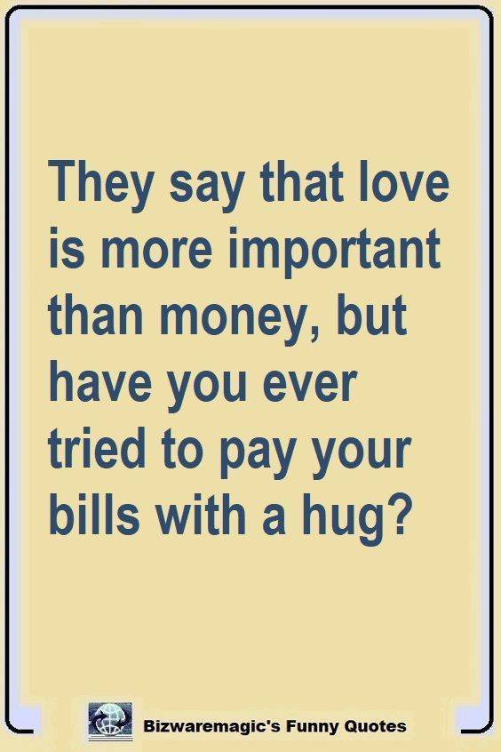 29 Reasons To Be Inspired Today Money Quotes Funny Funny Quotes Funny Relatable Quotes