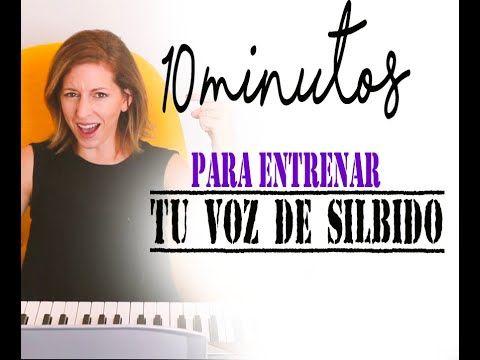 10 Minutos Para Aprender Sobreagudos O Voz De Silbido Lunes De Entrenamiento Youtube Consejos De Canto Lecciones De Canto La Voz
