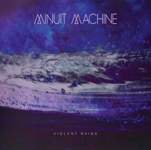 Minuit Machine - Violent Rains 5/5 Sterne