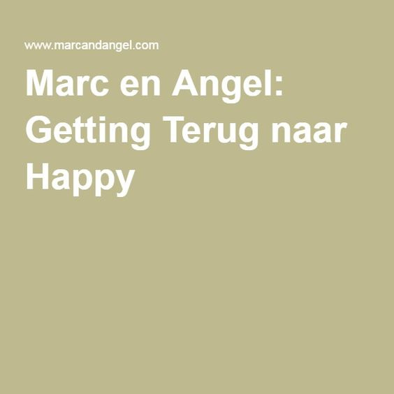 Marc en Angel: Getting Terug naar Happy