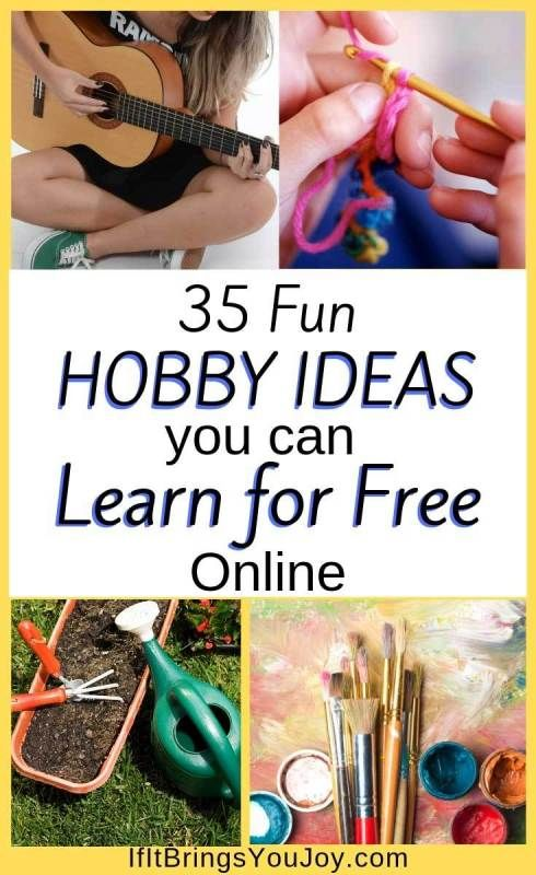 35 Fun Hobby Ideas You Can Learn For Free Ifitbringsyoujoy Crafty Hobbies Kids