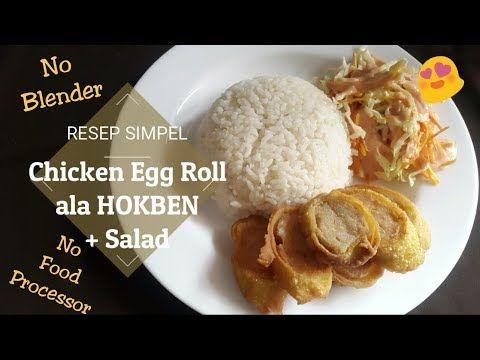 Chicken Egg Roll Salad Ala Hokben No Blender No Foodprocessor Puguh Kristanto Kitchen Youtube Telur Gulung Resep Simpel Resep