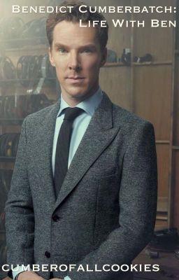 Benedict Cumberbatch: Life With Ben (on Wattpad) http://w.tt/1FnrJT6 #Teen Fiction #amwriting #wattpad