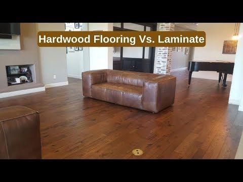 Hardwood Flooring Versus Laminate Flooring Youtube Hardwood Floors Flooring Laminate Flooring