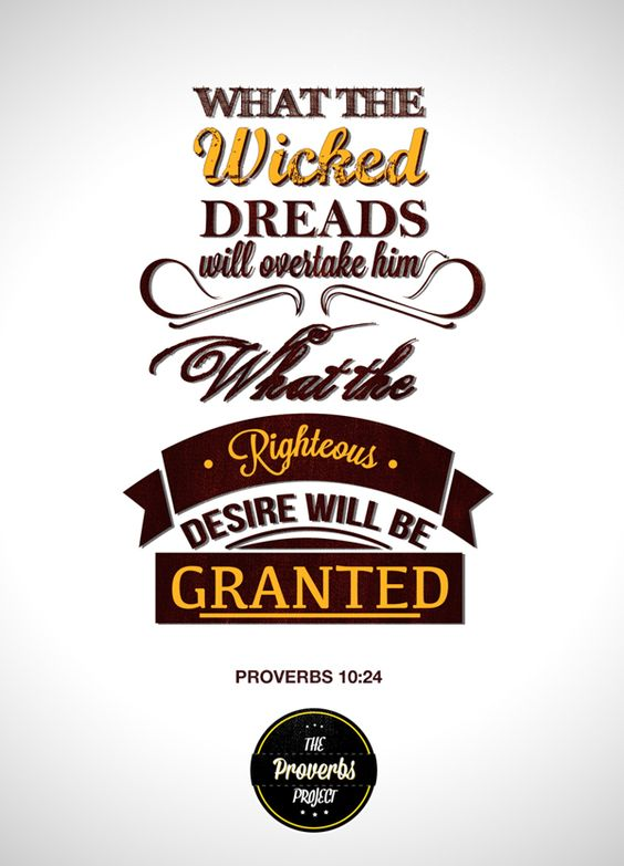 What the wicked dreads will overtake him, what the righteous desire will be granted - Proverbs 10:24 (The Proverbs Project by Michael Masinga)