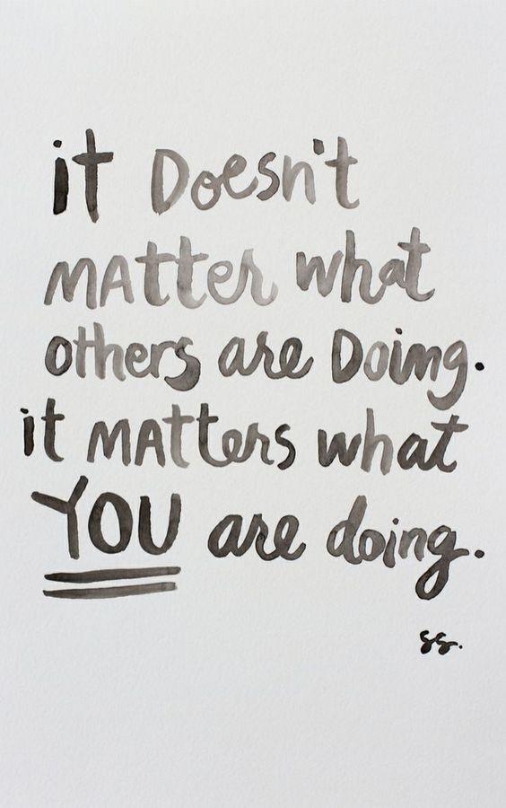 It doesn't matter what others are doing. It matters what you are doing. http://www.kidsdinge.com www.facebook.com/pages/kidsdingecom-Origineel-speelgoed-hebbedingen-voor-hippe-kids/160122710686387?sk=wall http://instagram.com/kidsdinge