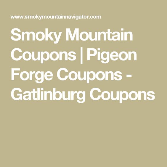 Smoky Mountain Coupons | Pigeon Forge Coupons - Gatlinburg Coupons